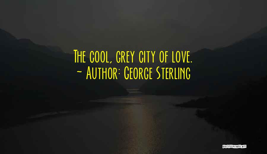 George Sterling Quotes 1470631