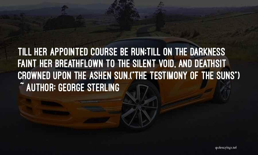 George Sterling Quotes 2262546