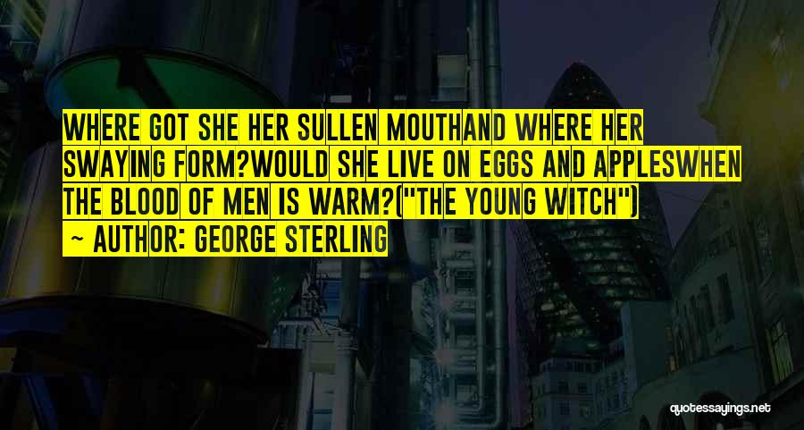 George Sterling Quotes 672887