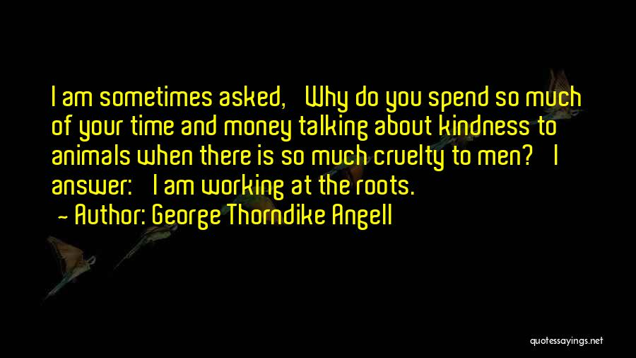 George Thorndike Angell Quotes 124974