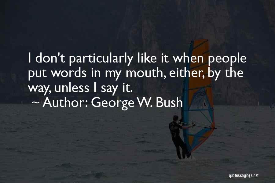 George W. Bush Quotes 1679654