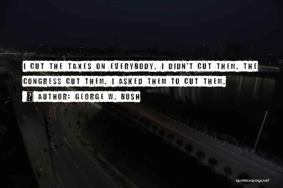 George W. Bush Quotes 1917944