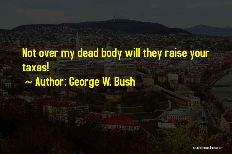 George W. Bush Quotes 2023967