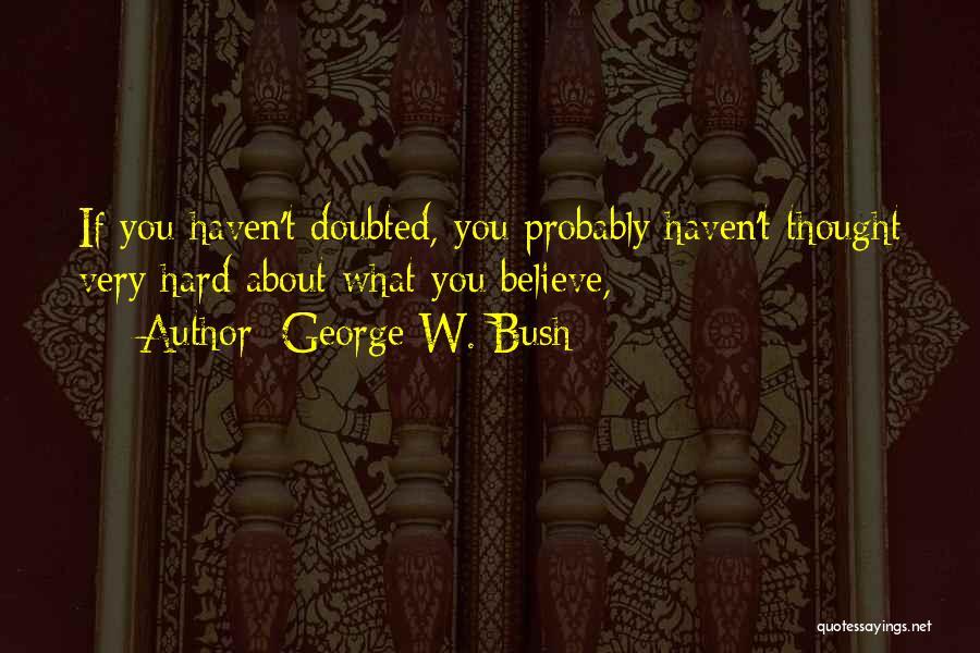 George W. Bush Quotes 2076231