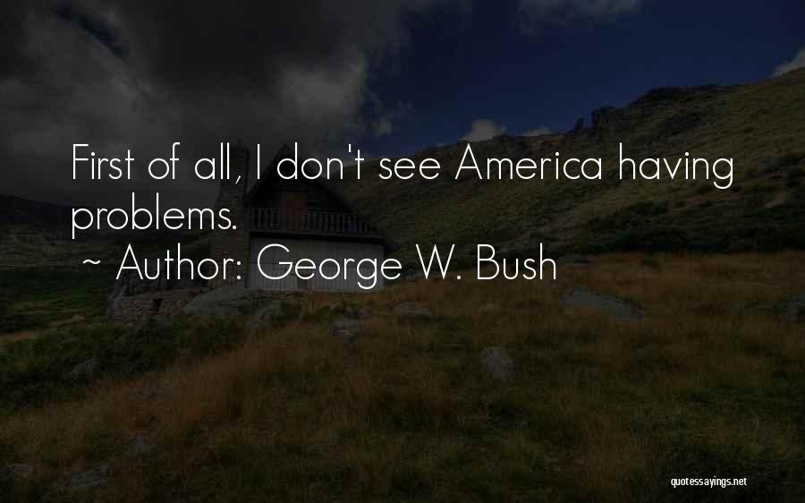 George W. Bush Quotes 911736