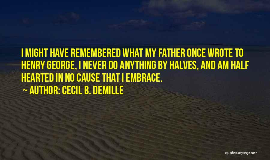 George W Cecil Quotes By Cecil B. DeMille