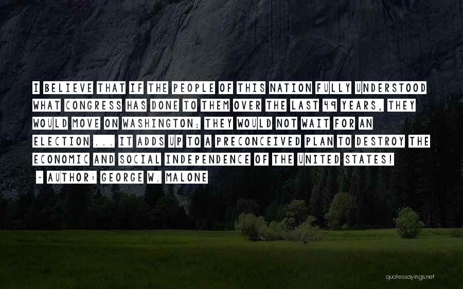 George W. Malone Quotes 764992