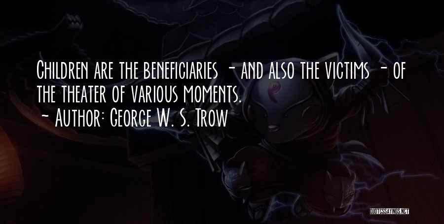 George W. S. Trow Quotes 1943619
