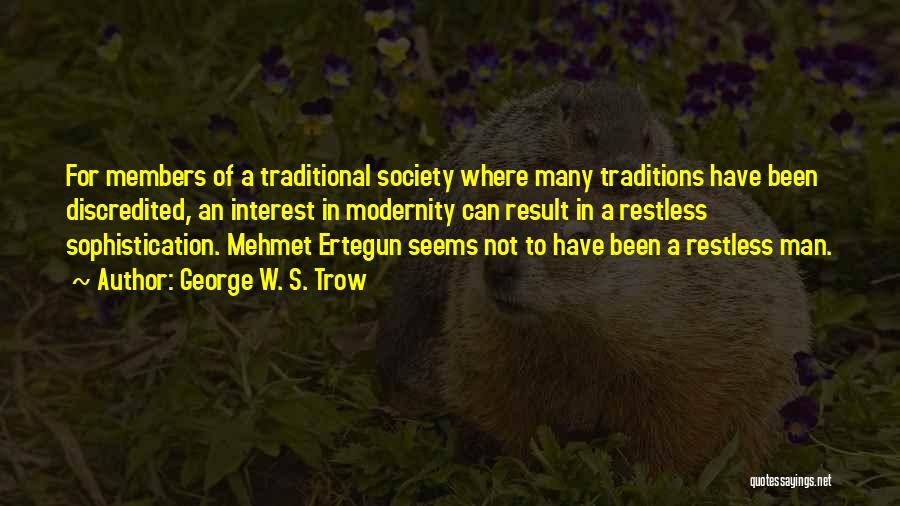 George W. S. Trow Quotes 422558