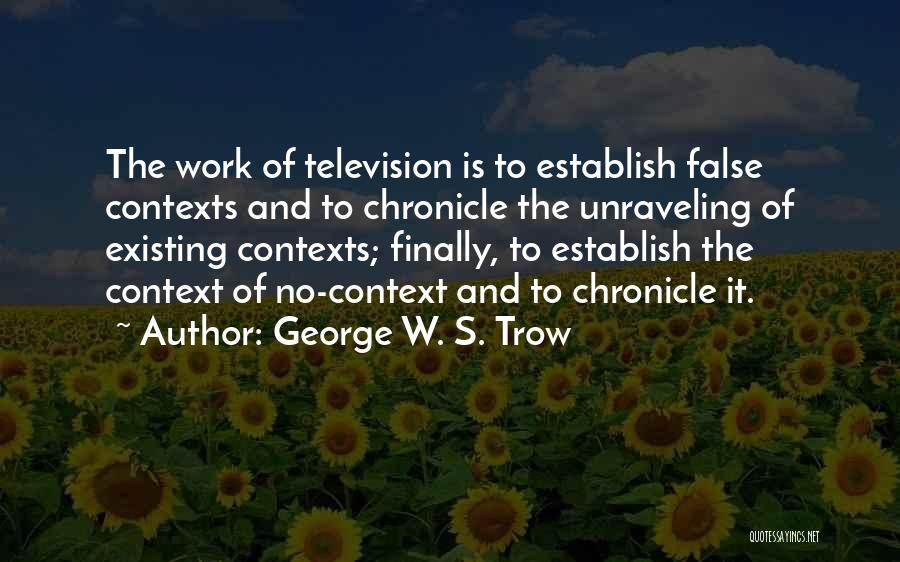 George W. S. Trow Quotes 498617