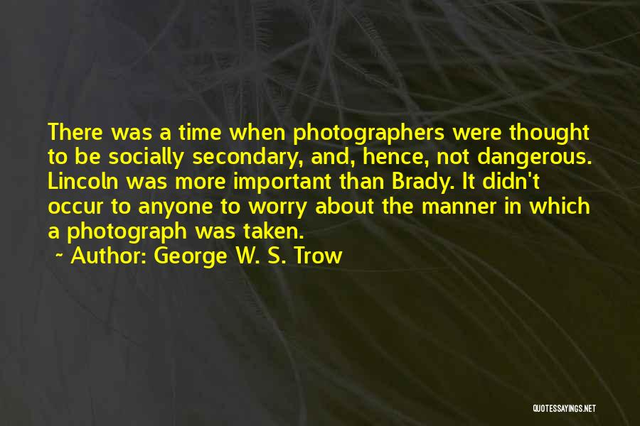 George W. S. Trow Quotes 661488