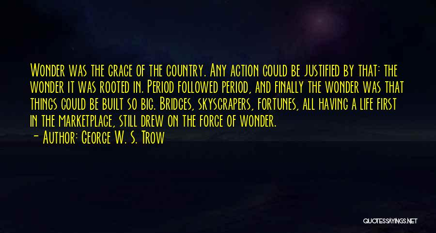 George W. S. Trow Quotes 872446