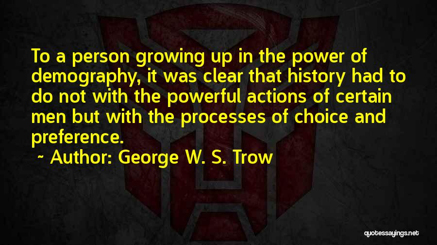 George W. S. Trow Quotes 879124