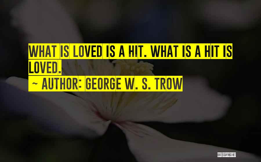 George W. S. Trow Quotes 893428