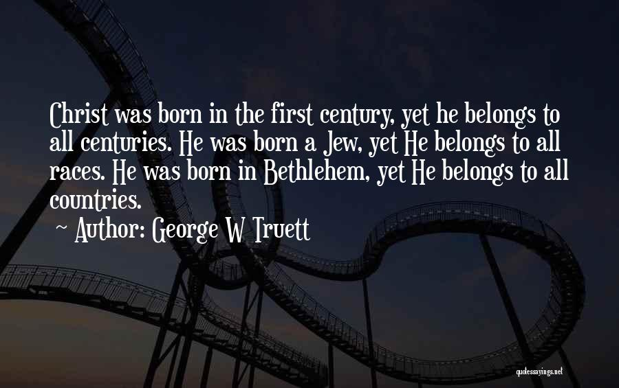 George W Truett Quotes 1268711