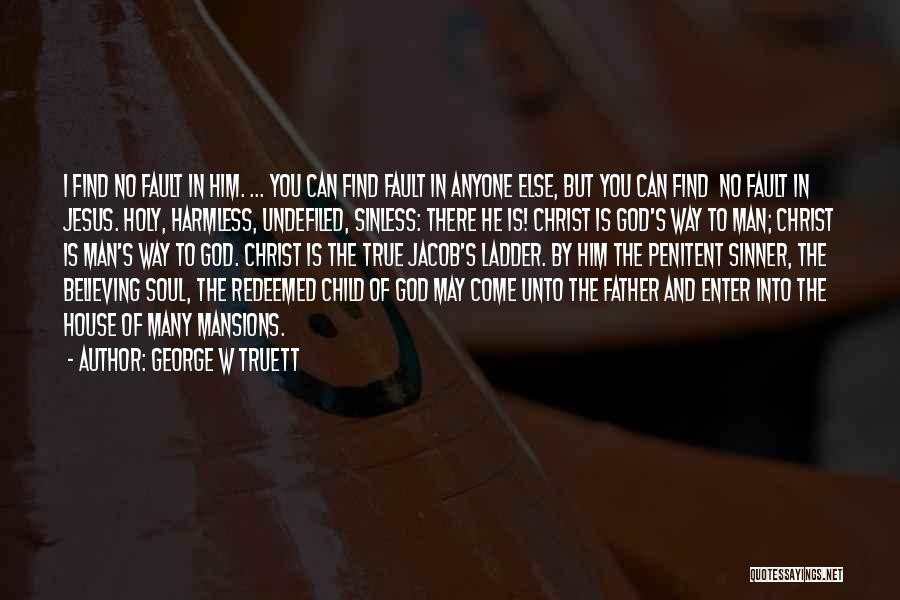George W Truett Quotes 2124769