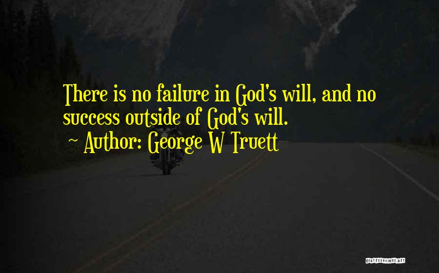 George W Truett Quotes 281550