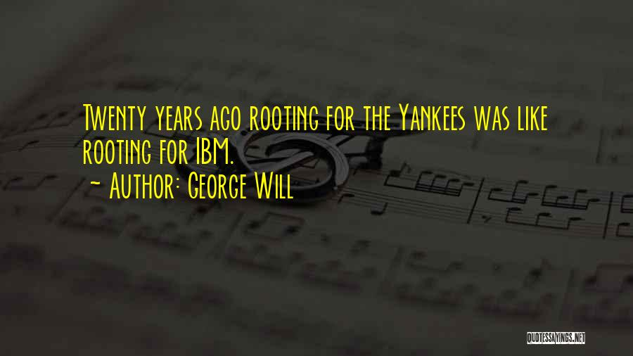 George Will Quotes 1105568