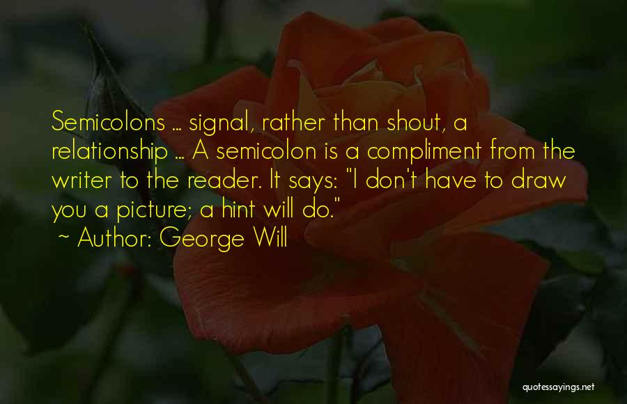 George Will Quotes 1574416