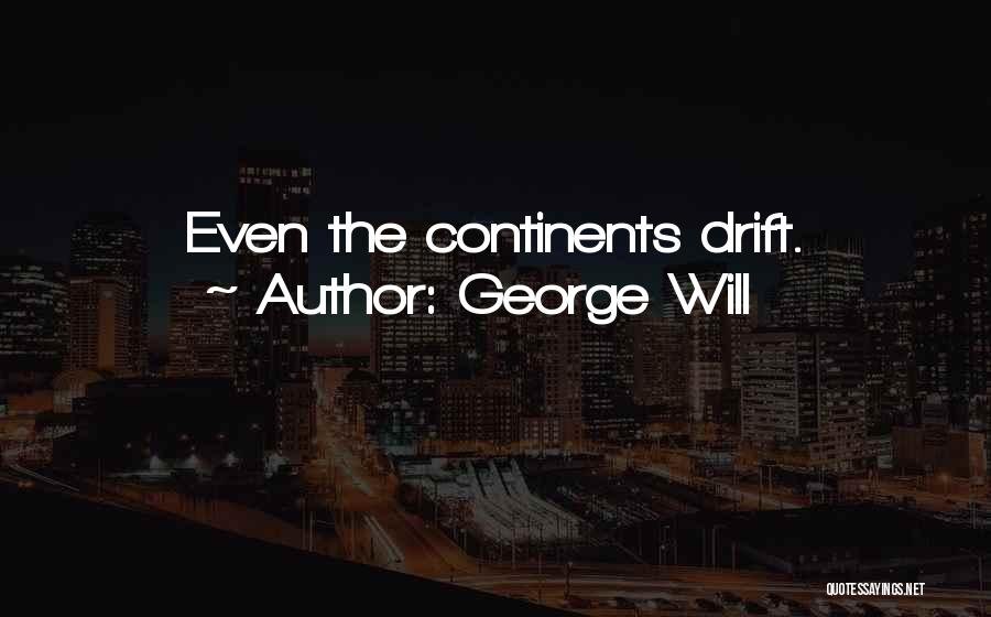 George Will Quotes 1797595