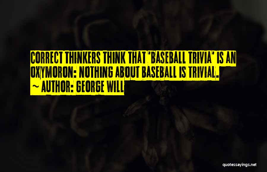 George Will Quotes 796402
