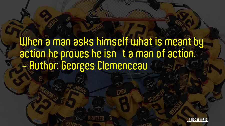 Georges Clemenceau Quotes 891047