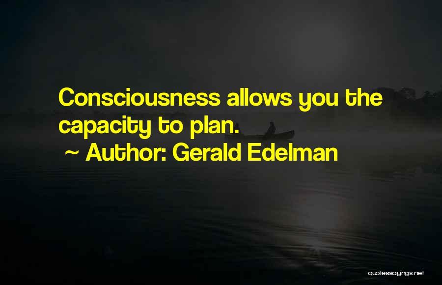 Gerald Edelman Quotes 1054030