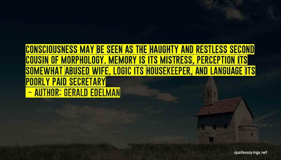 Gerald Edelman Quotes 1319832