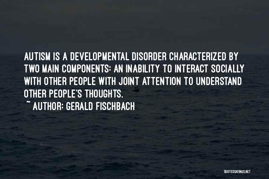 Gerald Fischbach Quotes 1186987