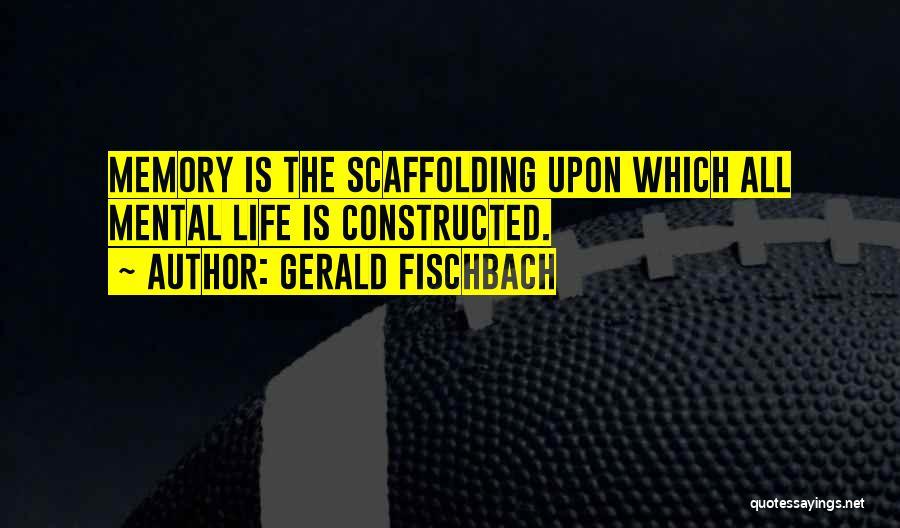 Gerald Fischbach Quotes 1366048