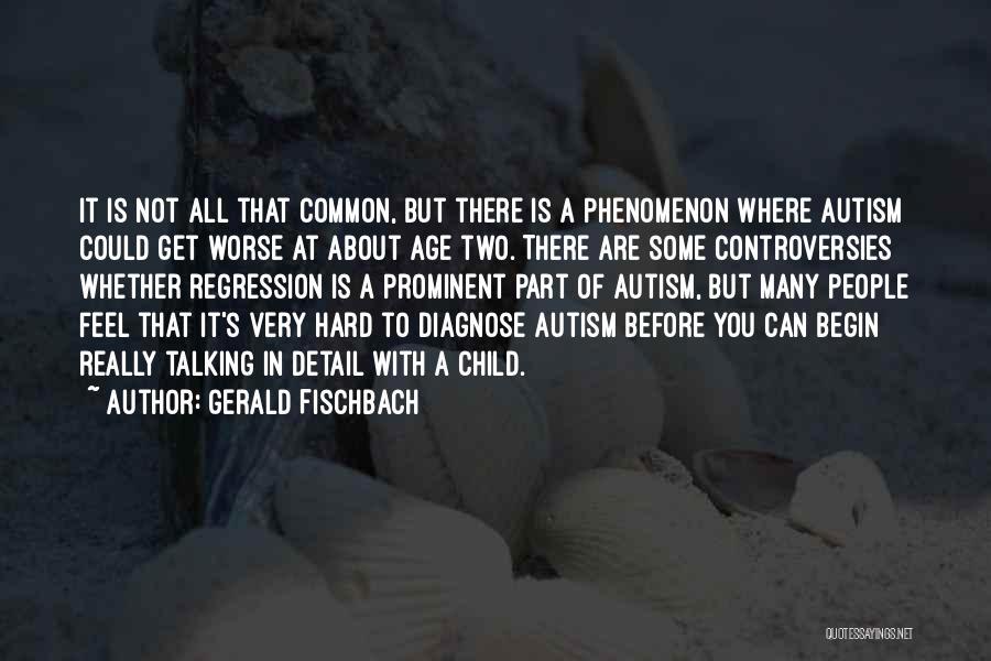 Gerald Fischbach Quotes 1432363