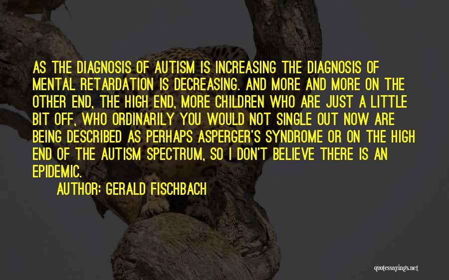 Gerald Fischbach Quotes 1799724