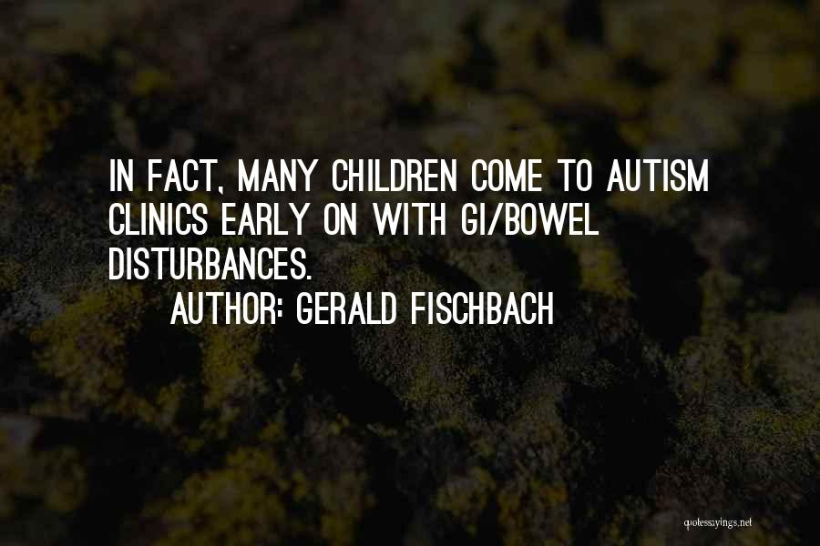 Gerald Fischbach Quotes 2004287