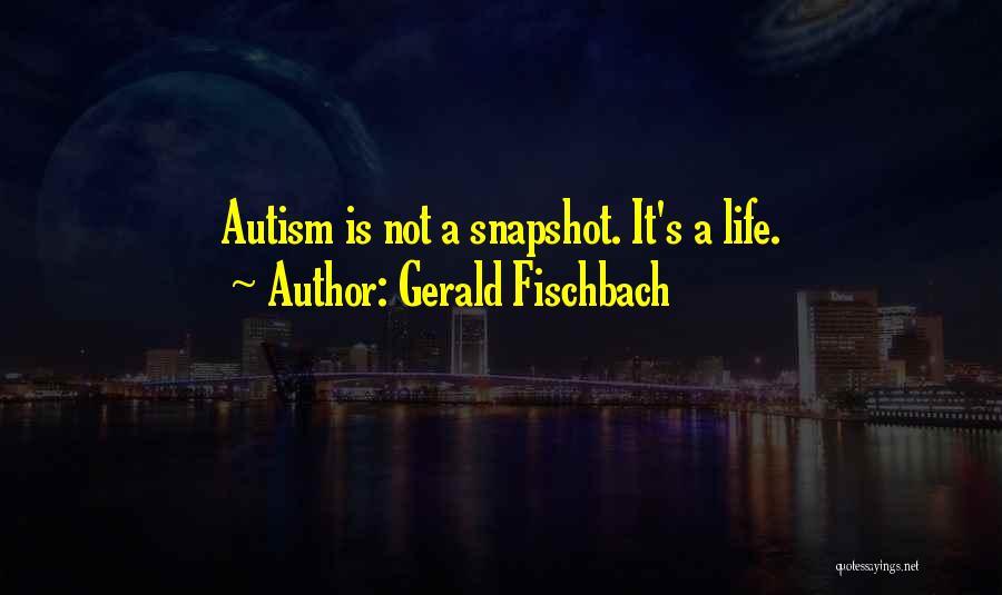 Gerald Fischbach Quotes 2031254