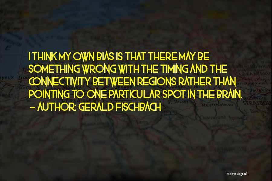 Gerald Fischbach Quotes 414058