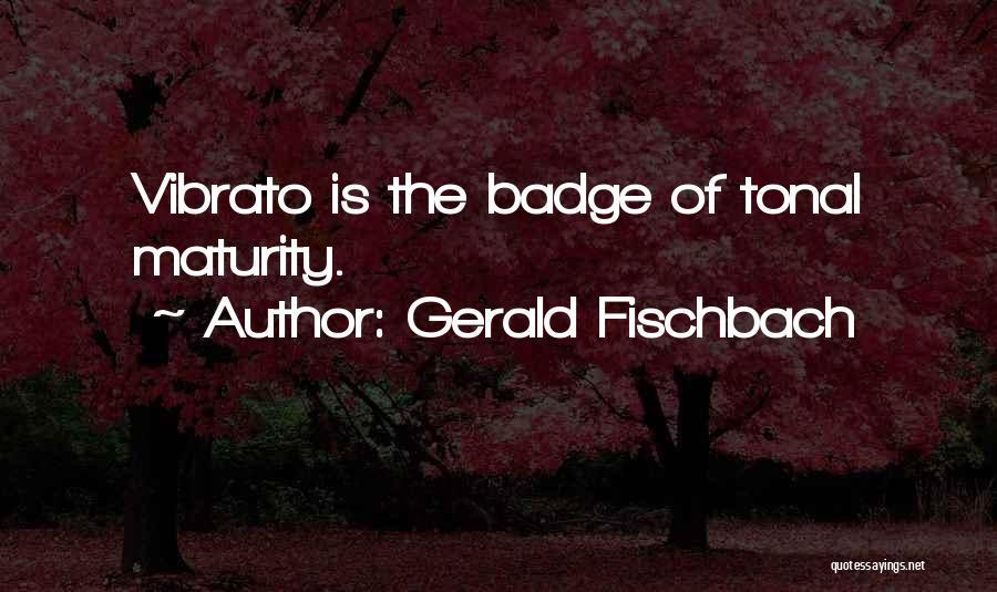Gerald Fischbach Quotes 593427