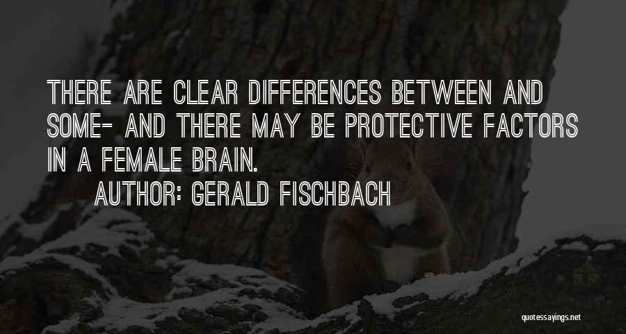 Gerald Fischbach Quotes 909005