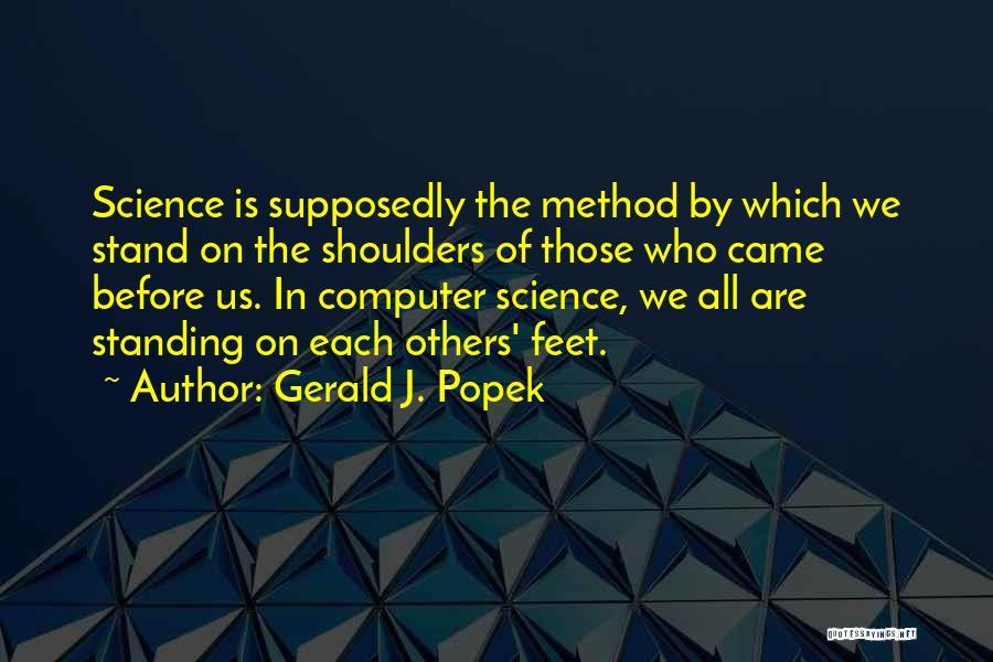 Gerald J. Popek Quotes 1828824