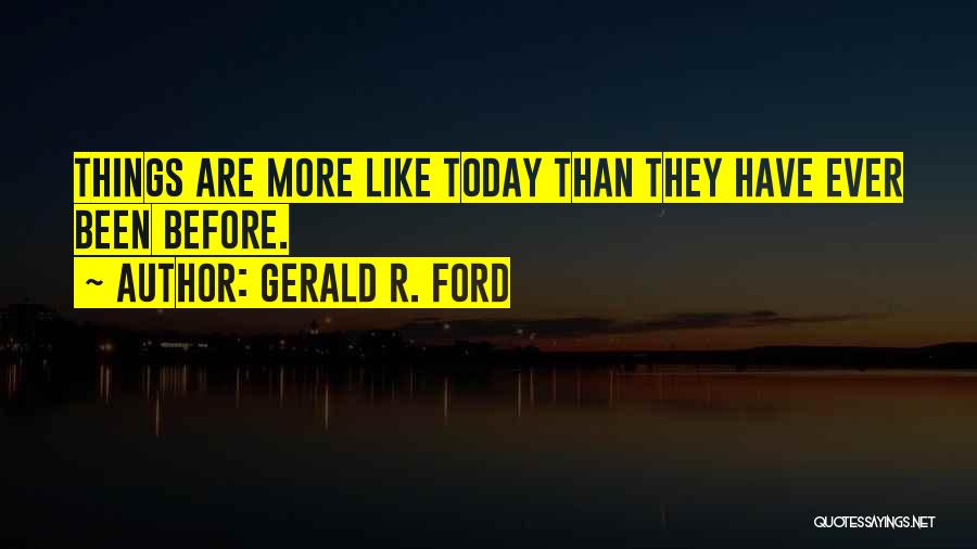 Gerald R. Ford Quotes 780492