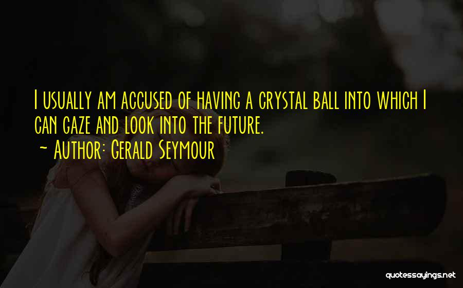 Gerald Seymour Quotes 1951807