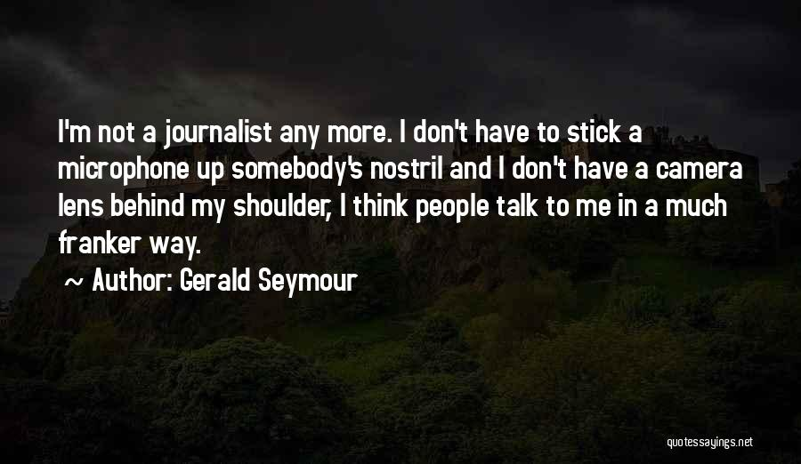 Gerald Seymour Quotes 2224594