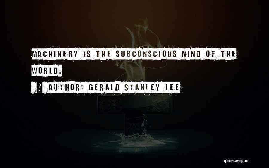 Gerald Stanley Lee Quotes 1177517