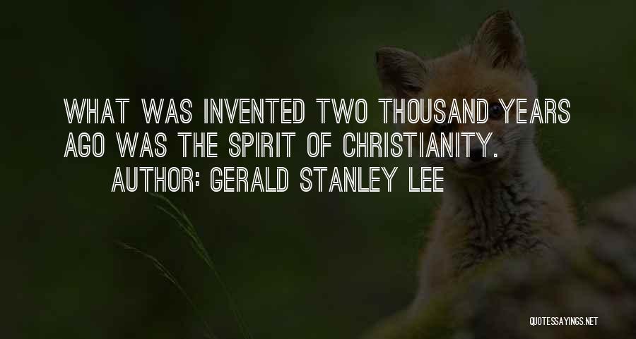 Gerald Stanley Lee Quotes 1258501