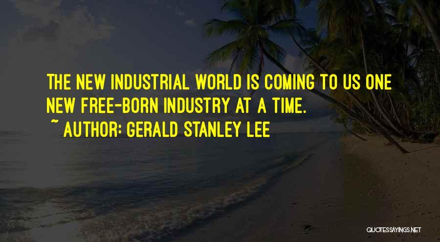 Gerald Stanley Lee Quotes 1299750