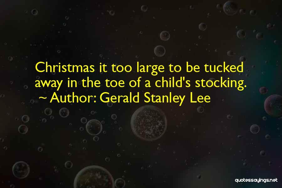Gerald Stanley Lee Quotes 1345118