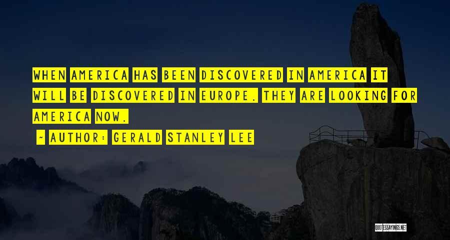 Gerald Stanley Lee Quotes 1762476