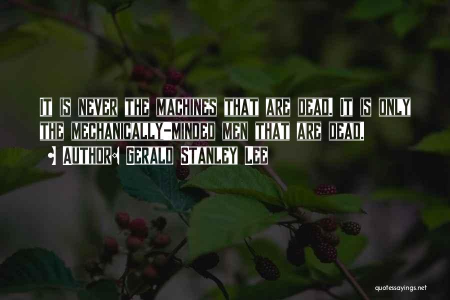 Gerald Stanley Lee Quotes 1823475