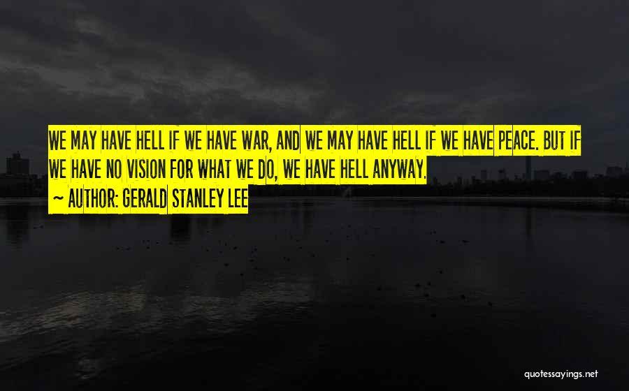 Gerald Stanley Lee Quotes 2144124