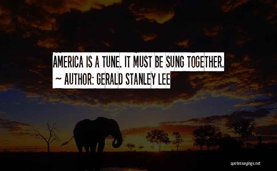 Gerald Stanley Lee Quotes 464447