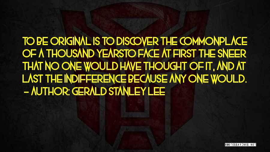 Gerald Stanley Lee Quotes 497402
